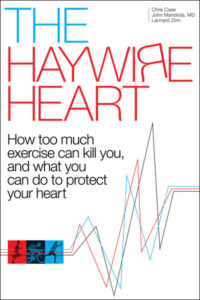 The Haywire Heart by Lennard Zinn, Dr. John Mandrola, and Chris Case